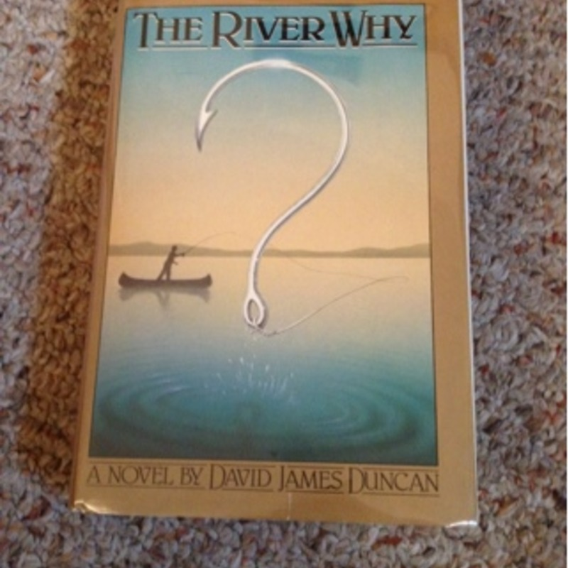The River Why (signed 1st ed, 2nd printing)
